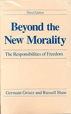 Beyond the New Morality: Responsibilities of Freedom