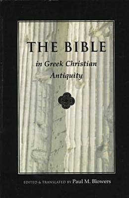 The Bible in Greek Christian Antiquity
