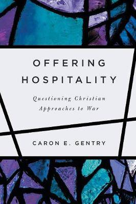 Offering Hospitality: Questioning Christian Approaches to War