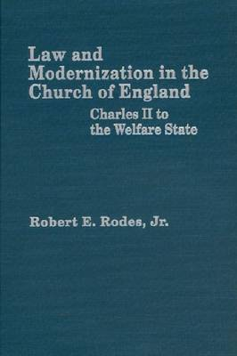 Law and Modernization of the Church in England v. 3; Study of the Legal History of Establishment in England: Charles II to the Welfare State