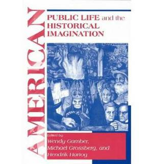 American Public Life and the Historical Imagination