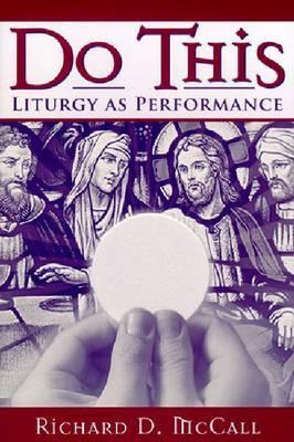 Do This: Liturgy as Performance