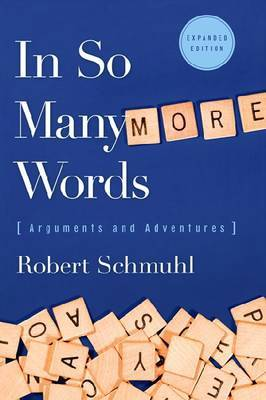 In So Many More Words: Arguments and Adventures