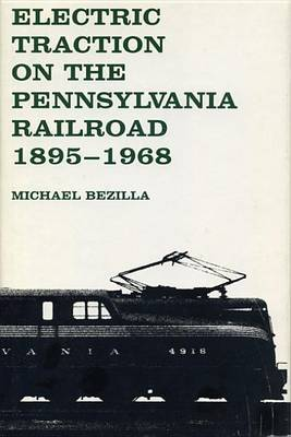 Electric Traction on the Pennsylvania Railroad, 1895-1968