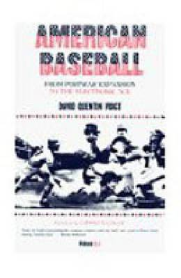 American Baseball: v. 3: From Postwar Expansion to the Electronic Age