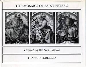 The Mosaics of St. Peter's: Decorating the New Basilica