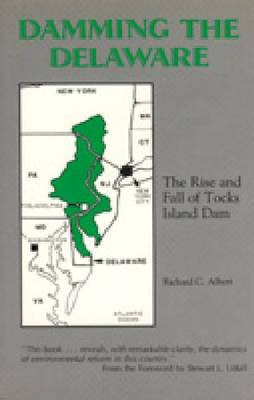 Damming the Delaware: The Rise and Fall of Tocks Island Dam