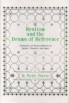 Realism and the Drama of Reference: Strategies of Representation in Balzac, Flaubert and James