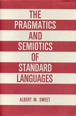 The Pragmatics and Semiotics of Standard Languages