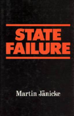 State Failure: The Impotence of Politics in Industrial Society