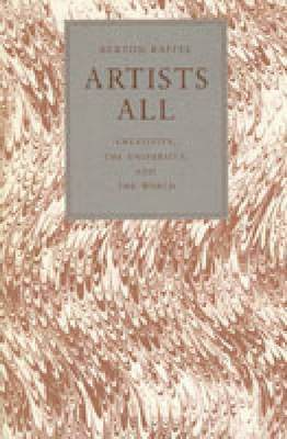 Artists All: Creativity, the University, and the World