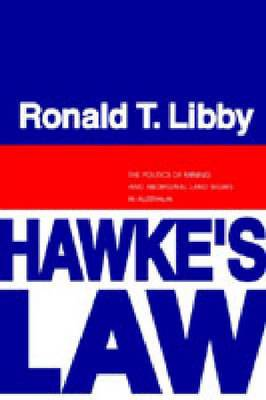 Hawke's Law: Politics of Mining and Aboriginal Land Rights in Australia
