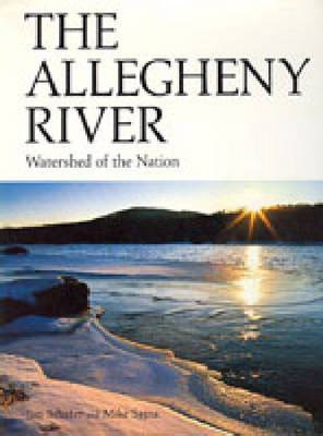 The Allegheny River: Watershed of the Nation