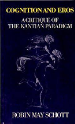 Cognition and Eros: A Critique of the Kantian Paradigm