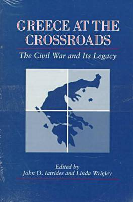 Greece at the Crossroads: The Civil War and Its Legacy