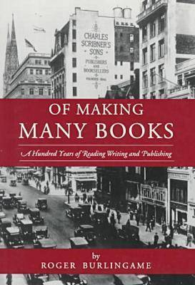 Of Making Many Books: Hundred Years of Reading, Writing and Publishing