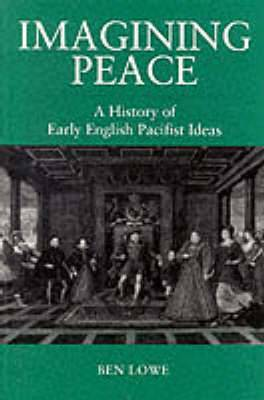 Imagining Peace: History of Early English Pacifist Ideas