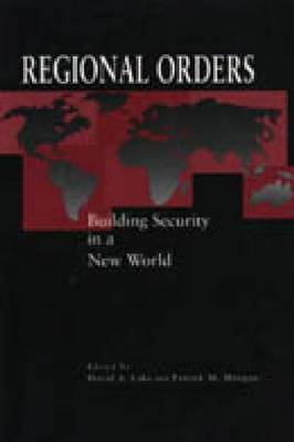 Regional Orders: Building Security in a New World