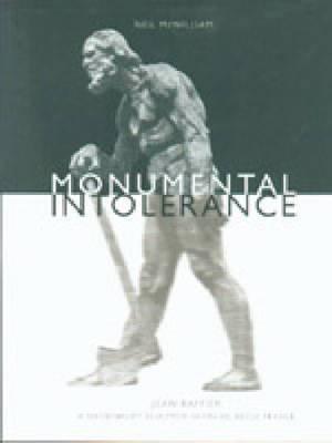 Monumental Intolerance: Jean Baffier, a Nationalist Sculptor in Fin-De-Siecle France