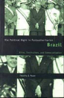 The Political Right in Postauthoritarian Brazil Elites, Institutions and Democratization