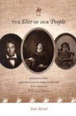 The Elite of Our People: Sketches of Black Upper-class Life in Antebellum Philadelphia