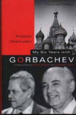 My Six Years with Gorbachev: Notes from a Diary