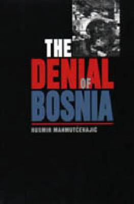 The Denial of Bosnia