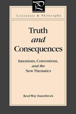 Truth and Consequences: Intentions, Conventions, and the New Thematics
