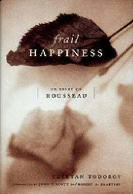 Frail Happiness: An Essay on Rousseau