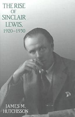 The Rise of Sinclair Lewis, 1920-1930