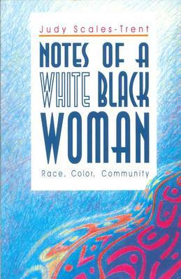 Notes of a White Black Woman: Race, Color, Community