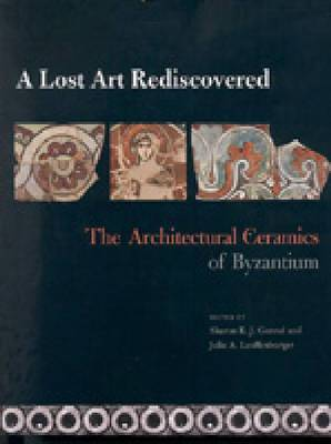 A Lost Art Rediscovered: The Architectural Ceramics of Byzantium