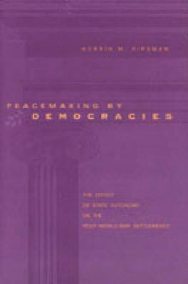 Peacemaking by Democracies: The Effect of State Autonomy on the Post-world-war Settlements