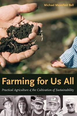Farming for Us All: Practical Agriculture and the Cultivation of Sustainability