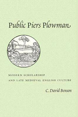 Public Piers Plowman: Modern Scholarship and Late Medieval English Culture