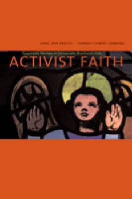 Activist Faith: Grassroots Women in Democratic Brazil and Chile