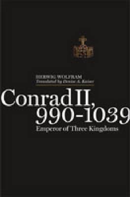 Conrad II, 990-1039: Emperor of Three Kingdoms