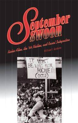 September Swoon: Richie Allen, the '64 Phillies, and Racial Integration