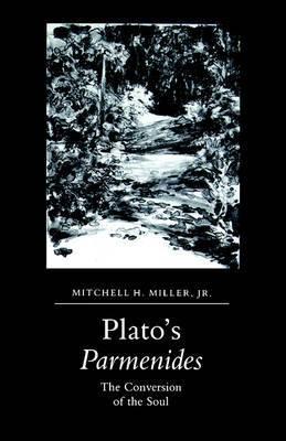 Plato's Parmenides: The Conversion of the Soul