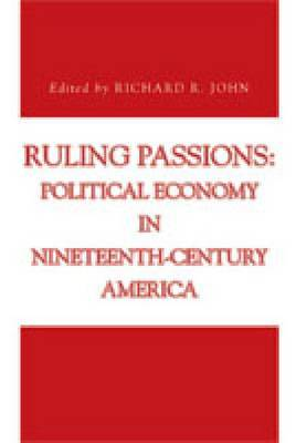 Ruling Passions: Political Economy in Nineteenth-Century America