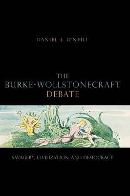 The Burke-Wollstonecraft Debate: Savagery, Civilization, and Democracy