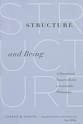 Structure and Being: A Theoretical Framework for a Systematic Philosophy