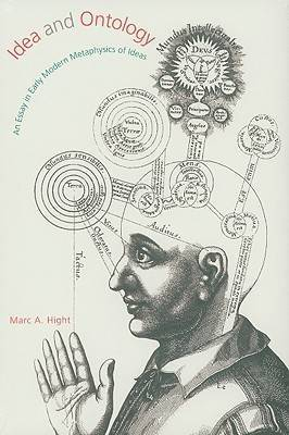 Idea and Ontology: An Essay in Early Modern Metaphysics of Ideas