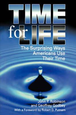 Time for Life: The Surprising Ways Americans Use Their Time