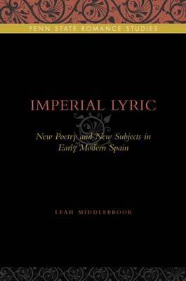 Imperial Lyric: New Poetry and New Subjects in Early Modern Spain