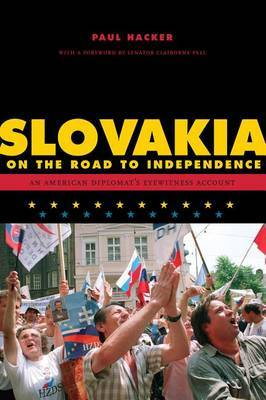Slovakia on the Road to Independence: An American Diplomat's Eyewitness Account