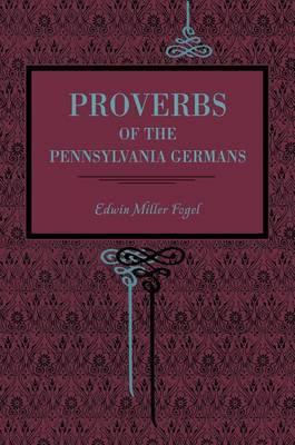 Proverbs of the Pennsylvania Germans