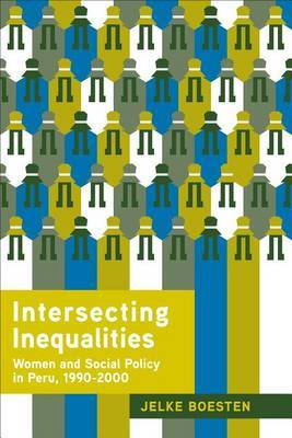 Intersecting Inequalities: Women and Social Policy in Peru 1990-2000