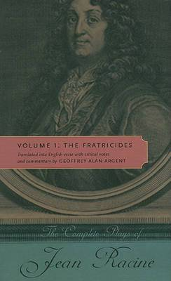 The The Complete Plays of Jean Racine: v. 1: The Complete Plays of Jean Racine The Fratricides