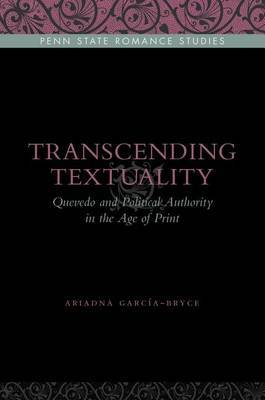Transcending Textuality: Quevedo and Political Authority in the Age of Print